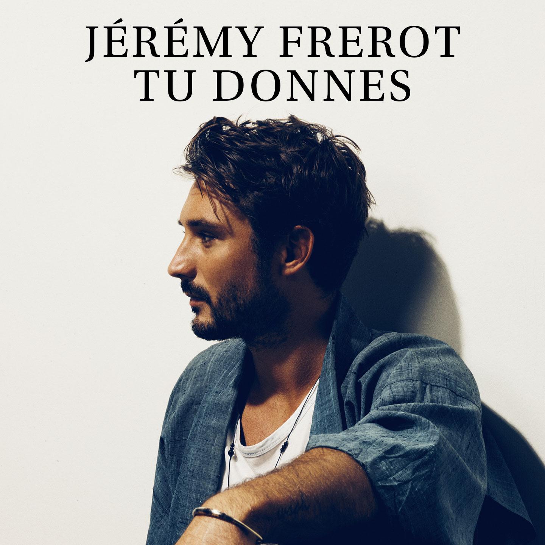 Jérémy Frérot - Tu donnes