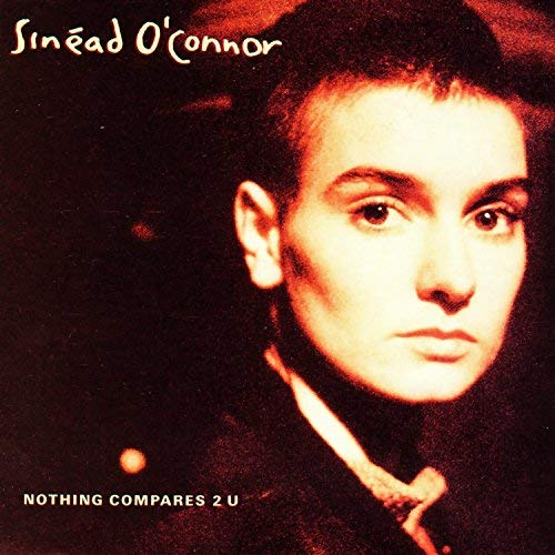 Sinead o Connor - Nothing compares 2 U