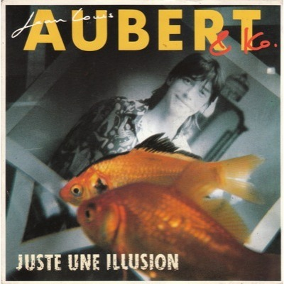 Jean Louis Aubert - Juste une illusion